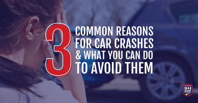 3 Common Reasons for Car Crashes & What You Can Do to Avoid Them | 911 Driving School