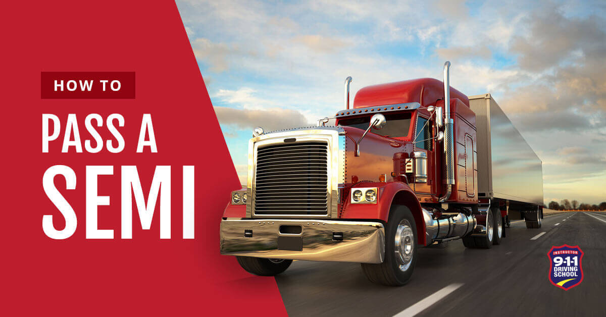 How to Pass a Semi   911 Driving School