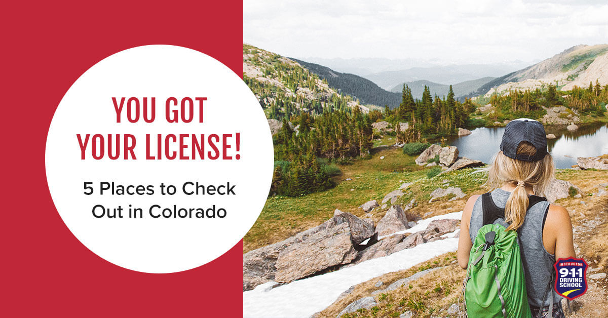 You Got Your License! 5 Places to Visit in Colorado | 911 Driving School