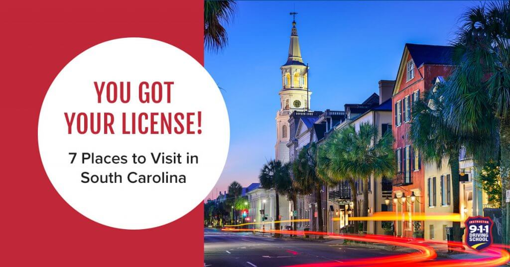 You Got Your License! 7 Places to Visit in South Carolina | 911 Driving School