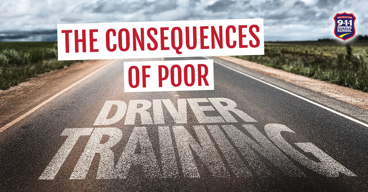911 Driving School - The Consequences of Poor Driver Training