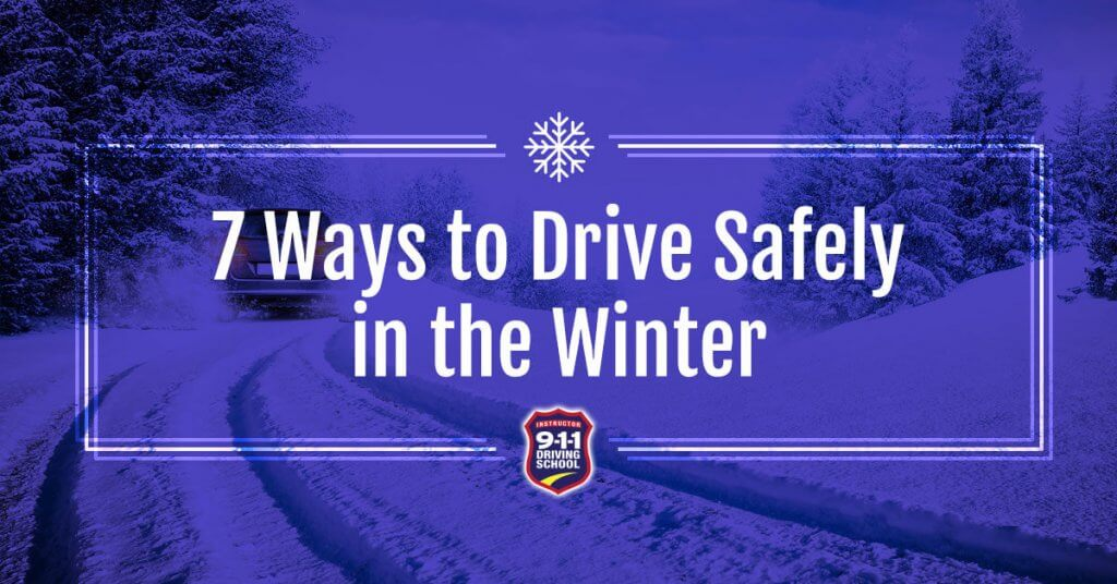 911 Driving School - 7 Tips to Drive Safely in the Winter