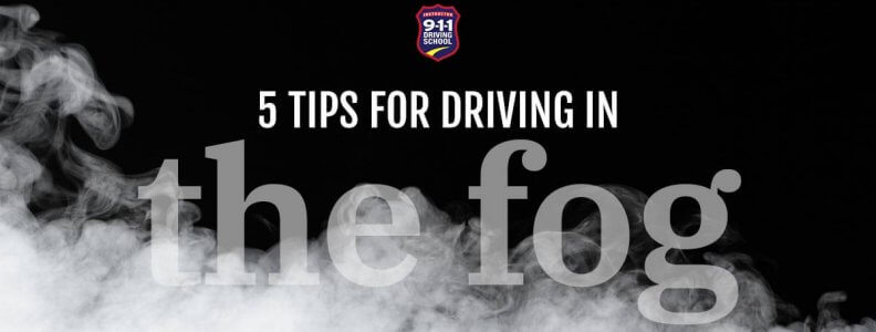 5 tips for Driving in the Fog | 911 Driving School