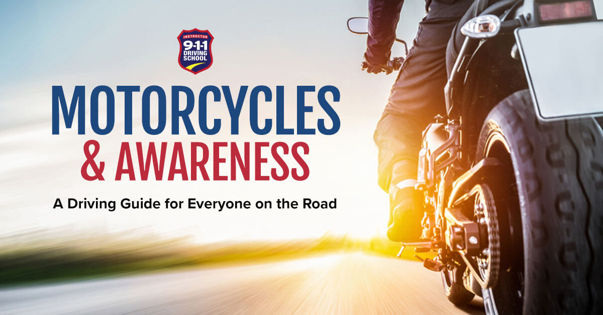 Motorcycles and Awareness: A Driving Guide for Everyone on the Road | 911 Driving School