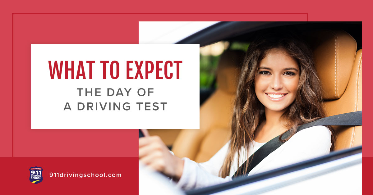 What to Expect the Day of Your Driving Test | 911 Driving School