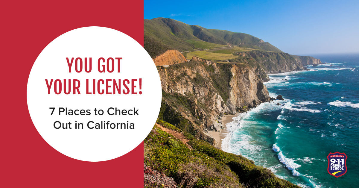 You Got Your License! 7 Places to Visit in California | 911 Driving School